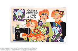 Quilting Warm Our Hearts & Souls Magnet - $8.50