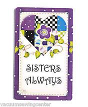 Sisters Always Magnet - $8.50