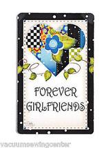 Forever Girlfriends Magnet - $8.50
