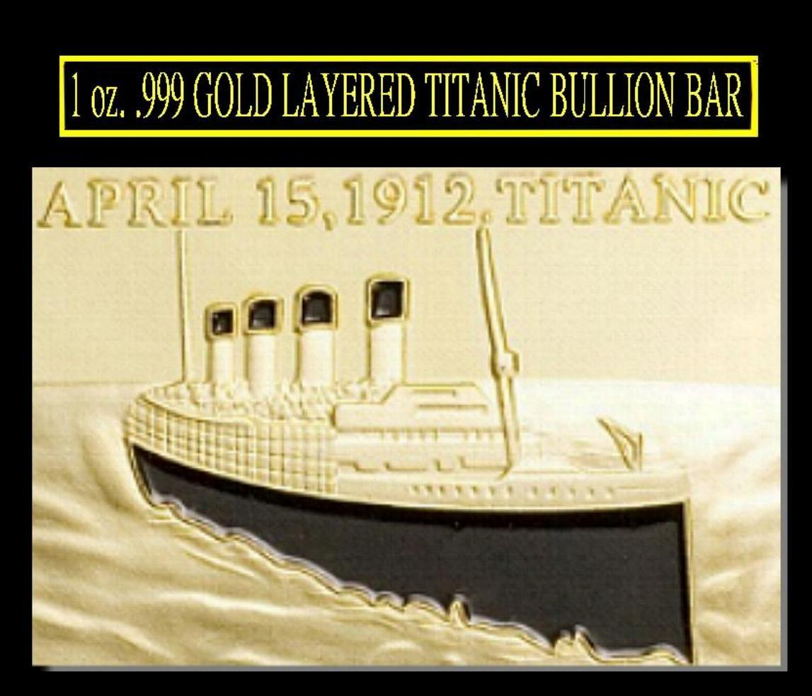 """1 TROY OZ. """"In MEMORY Sinking of The TITANIC TRAGEDY"""" 1OZ GOLD CLAD .999 ART BAR"""
