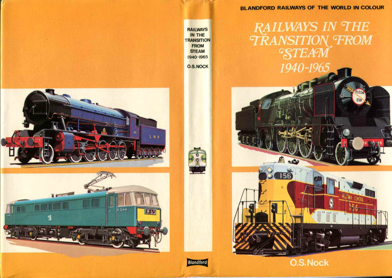 Railways in the Transition from Steam by O . Nock 1974 Blandford Press SIGNED
