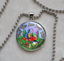 Alice Wonderland Lewis Carroll Choose Quote Pendant Necklace - $14.00+