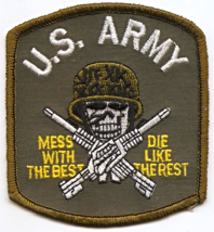 "US Army ""Mess With The Best Die Like The Rest"" NOS 3 1/2"" Embroidered Patch - $2.50"
