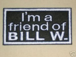 Biker Patch I'M A FRIEND OF BILL W. Alcoholics Anonymous AA Choose Color... - $8.99