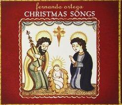 CHRISTMAS SONGS by Fernando Ortega