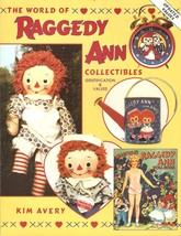 WORLD OF RAGGEDY ANN COLLECTIBLES : Ident & Values  KIM AVERY 1997  Upda... - $15.29