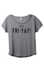 Thread Tank Its FRI-YAY Women's Slouchy Dolman T-Shirt Tee Heather Grey - $24.99+