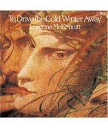 To Drive the Cold Winter Away by Lorena McKennitt - $23.98