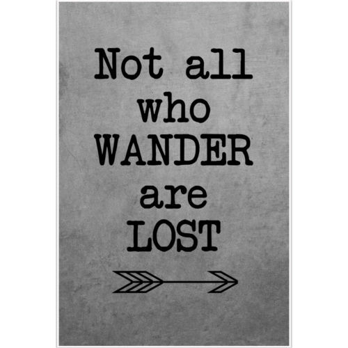 not all who wander are lost - 500×500