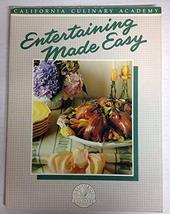 Entertaining Made Easy (California Culinary Academy) Walter, Susan and H... - $7.87