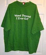 Worst Present I Ever Got T Shirt Size XL Great... - $14.95