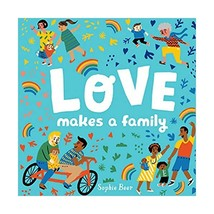 Love Makes a Family Board book by Sophie Beer  Children's Parents Books - $14.97