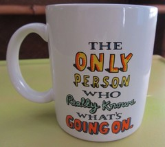 "Shoebox Greetings Hallmark Humorous ""Only Person Who Really Knows..."" Coffee Cup - $9.70"