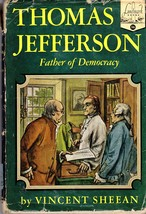 Thomas Jefferson  Father of Democracy by Vincent Sheean - $9.95