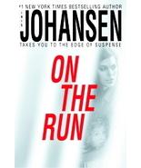 On the Run by Iris Johansen (2005, Hardcover) - $4.80