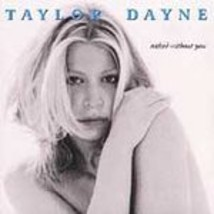 Taylor Dayne (Naked Without You)  - $2.00