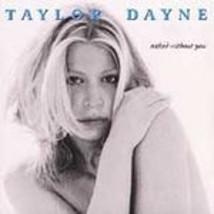 Taylor Dayne (Naked Without You)  - $2.00