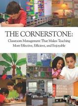 The Cornerstone: Classroom Management That Makes Teaching More Effective... - $15.99
