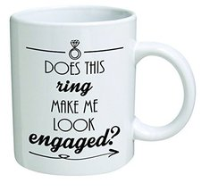 Funny Mug Does this ring make me look engaged Engagement 11 OZ Coffee Ounce - £14.69 GBP