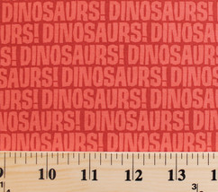 Cotton Dinosaurs! Words Font Writing Red Kids Cotton Fabric Print BTY D5... - $10.95