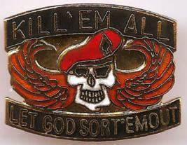 """Vintage US Army Airborne Special Forces """"Kill Em All Let God Sort Em Out"""" Pin - $4.00"""