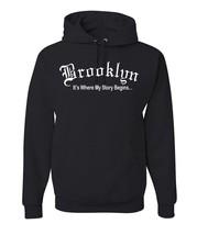 Brooklyn, It' s Where My Story Begins, 6 Color Hoodie - $27.83+