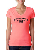 I Know Ishould Lift Weight, But Those Things are HEAVY, Women V-Neck Tshirt - $13.99+