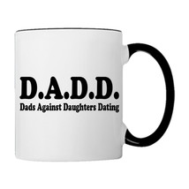 DADD Dads Against Daughter's Dating Coffee Mugs - $19.99