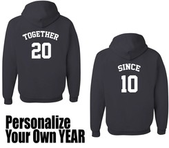 TOGETHER and SINCE, Hoodie, Personalize Your First Date - $49.99