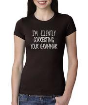 I'm Silently Correcting Your Grammar, Women Crew Neck Tshirt - $14.99