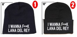 "I WANNA F**K LANA DEL REY, 9"" to 12"" Beanie - $13.99"