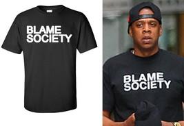 Blame Society, T-Shirt , Jay Z Style - $13.99+