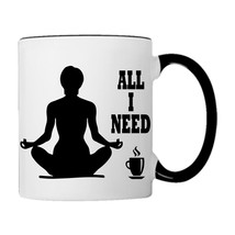 Yoga and Coffee, All I Need, Coffee Mug - £14.98 GBP