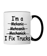 I'm a Mekanic, Mehcanik, Mechanick, I FIX TRUCKS, Coffee Mug - €17,68 EUR