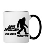 Gone Squatchin, But Never Forgotten, BIG FOOT Coffee Mug - €17,68 EUR