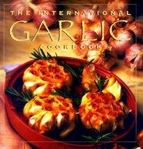 The International Garlic Cookbook Collins Publishers SanFrancisco - $6.89