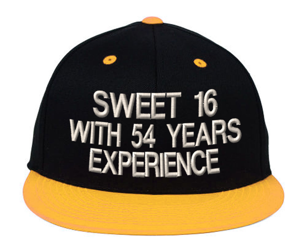 Sweet 16 With 54 Years Experience, Perfect 70 Years Old, Snapback Hats