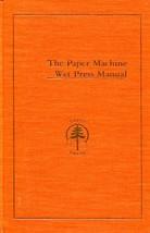 The Paper Machine Wet Press Manual [Hardcover] [Jan 01, 1979] John F. At... - $18.00
