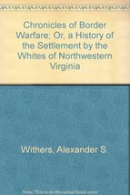 Chronicles of Border Warfare; Or, a History of the Settlement by the Whi... - $110.00
