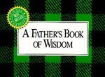 A father's Book of Wisdom by H Jackson Browne
