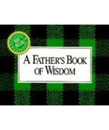 A father's Book of Wisdom by H Jackson Browne - $1.50