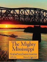 The Mighty Mississippi : The Life and Times of America's Greatest River ... - $14.95
