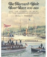 The Harvard Yale Boat Race 1852-1924: And the Coming of Sport to the Ame... - $22.28