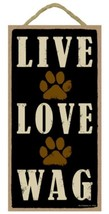 "Live Love Wag Sign Plaque Dog 5"" x 10"" gift pet - $9.95"