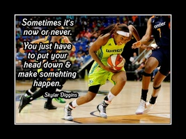 Basketball Motivation Quote Poster Skylar Diggins -- Sometimes It's Now ... - $16.99+