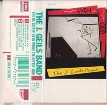 THE J. GEILS BAND - You're Gettin' Even While I'm Gettin' Odd CASSETTE  - $6.67