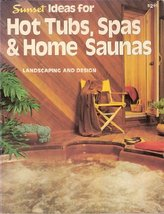 Sunset Ideas for Hot Tubs, Spas & Home Saunas Sunset Books and Sunset Ma... - $3.71