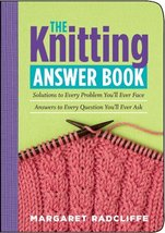 The Knitting Answer Book: Solutions to Every Problem You'll Ever Face; A... - $7.43