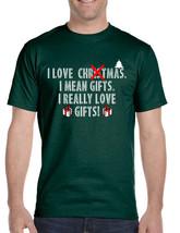 Men's T Shirt I Love Christmas I Mean Gifts Funny Xmas Tshirt - $17.94+