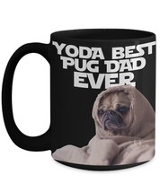Funny Pug Mug Father's Day - Yoda Best Pug Dad Ever - Star Wars Punny Co... - $17.79+